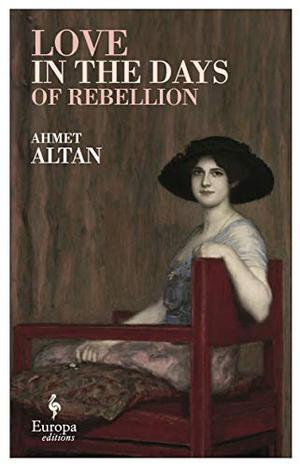 LOVE IN THE DAYS OF REBELLION