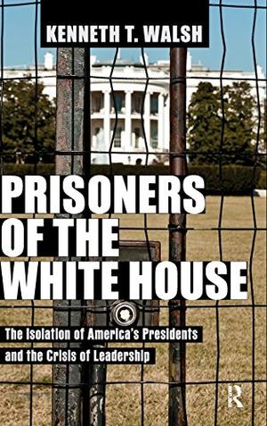 PRISONERS OF THE WHITE HOUSE