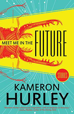 MEET ME IN THE FUTURE by Kameron Hurley | Kirkus Reviews