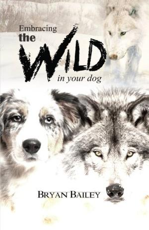 Embracing the Wild in Your Dog