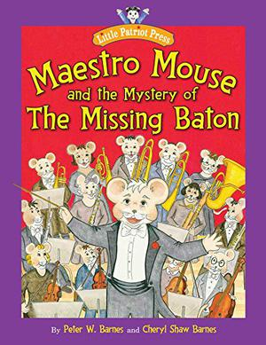 MAESTRO MOUSE AND THE MYSTERY OF THE MISSING BATON