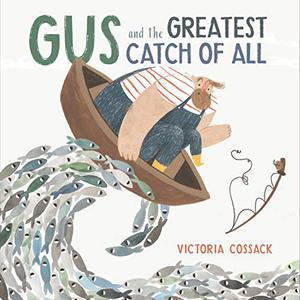 GUS AND THE GREATEST CATCH OF ALL