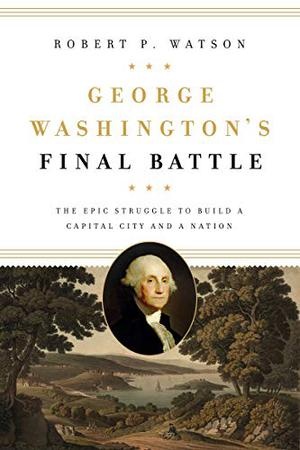 GEORGE WASHINGTON'S FINAL BATTLE