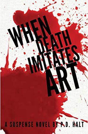 WHEN DEATH IMITATES ART