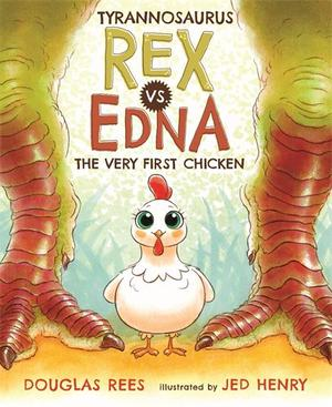 TYRANNOSAURUS REX VS. EDNA THE VERY FIRST CHICKEN