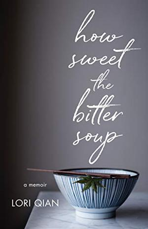 HOW SWEET THE BITTER SOUP