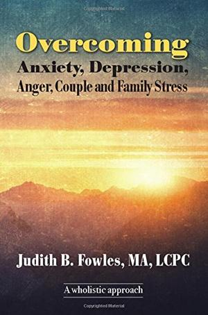 Overcoming Anxiety, Depression, Anger, Couple and Family Stress
