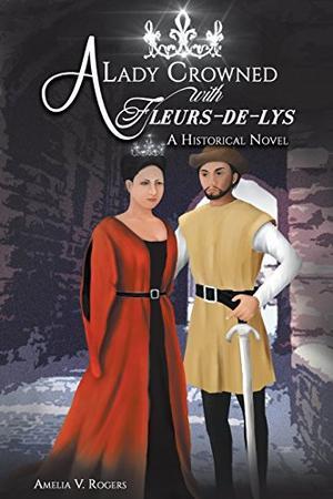 A LADY CROWNED WITH FLEURS-DE-LYS
