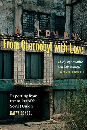 FROM CHERNOBYL WITH LOVE