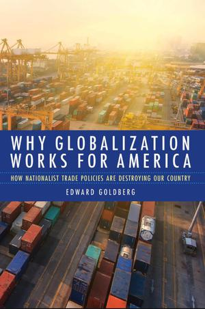 WHY GLOBALIZATION WORKS FOR AMERICA