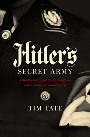 HITLER'S SECRET ARMY