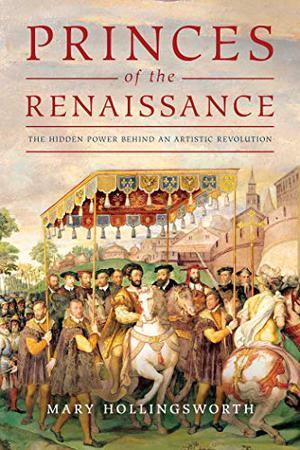 THE PRINCES OF THE RENAISSANCE