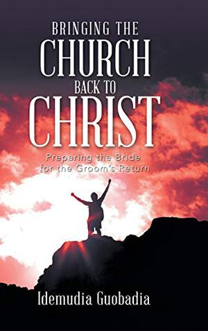 BRINGING THE CHURCH BACK TO CHRIST