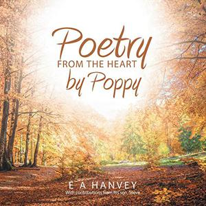 POETRY FROM THE HEART BY POPPY