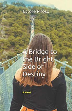 A BRIDGE TO THE BRIGHT SIDE OF DESTINY