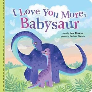 I LOVE YOU MORE, BABYSAUR