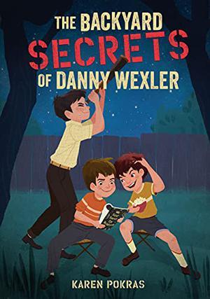 THE BACKYARD SECRETS OF DANNY WEXLER
