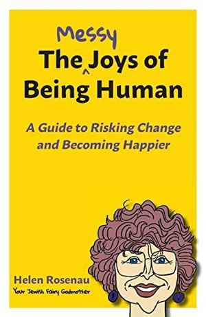 THE MESSY JOYS OF BEING HUMAN