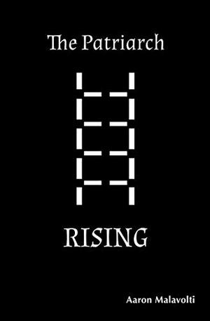 THE PATRIARCH RISING