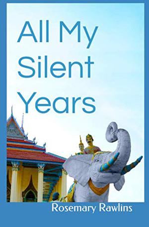 ALL MY SILENT YEARS