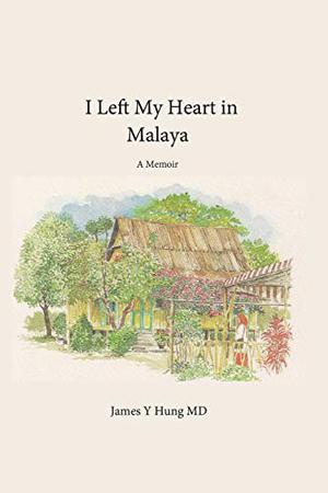 I LEFT MY HEART IN MALAYA