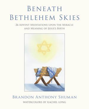 BENEATH BETHLEHEM SKIES