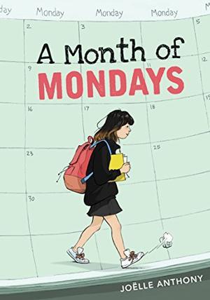 A MONTH OF MONDAYS