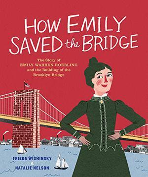 HOW EMILYSAVED THE BRIDGE