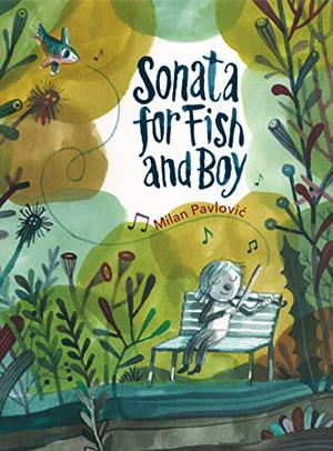 SONATA FOR FISH AND BOY