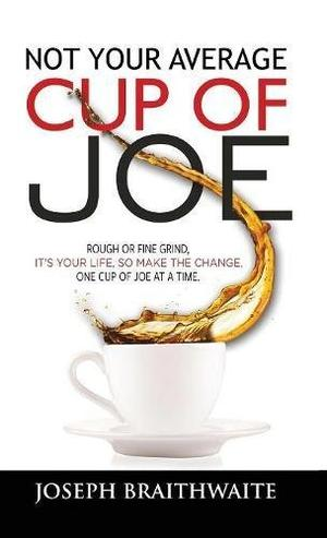 NOT YOUR AVERAGE CUP OF JOE