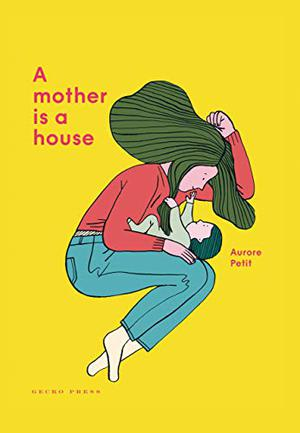 A MOTHER IS A HOUSE