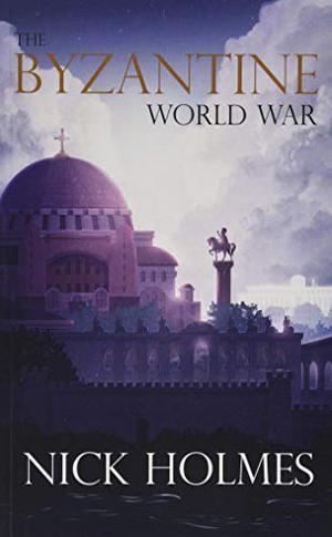 THE BYZANTINE WORLD WAR