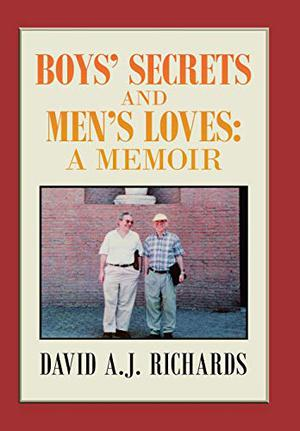 BOYS' SECRETS AND MEN'S LOVES