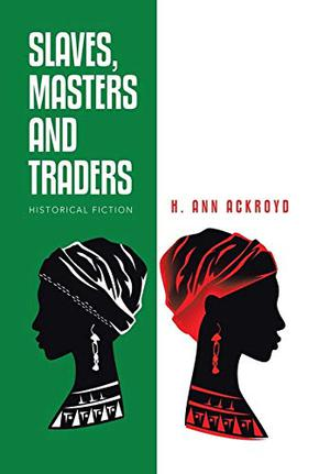 SLAVES, MASTERS AND TRADERS