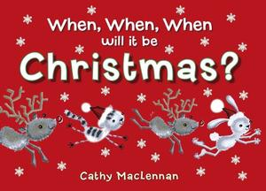 WHEN, WHEN, WHEN WILL IT BE CHRISTMAS?