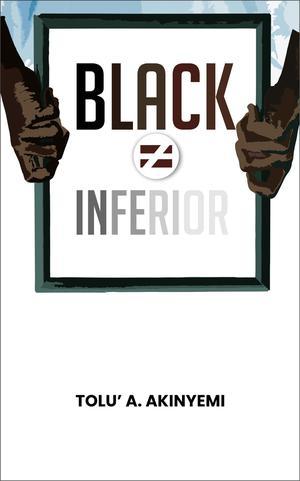 BLACK ≠ INFERIOR