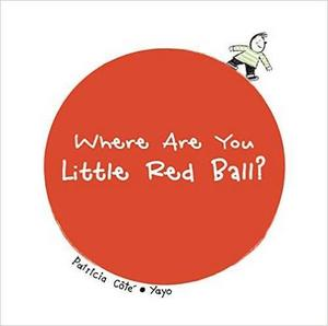 WHERE ARE YOU LITTLE RED BALL?