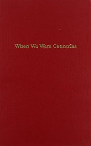 WHEN WE WERE COUNTRIES