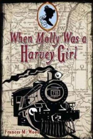 WHEN MOLLY WAS A HARVEY GIRL