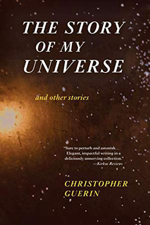 THE STORY OF MY UNIVERSE AND OTHER STORIES