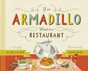 IF AN ARMADILLO WENT TO A RESTAURANT