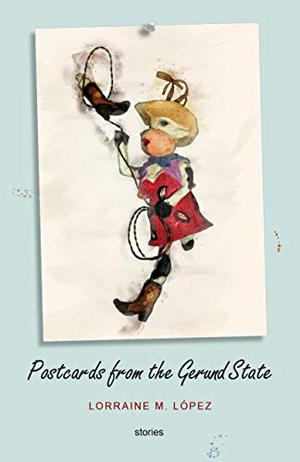 POSTCARDS FROM THE GERUND STATE
