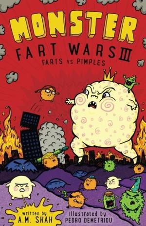 Monster Fart Wars III: FartMONSTER FART WARS III: FARTS VS. PIMPLES s vs. Pimples