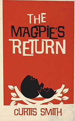 THE MAGPIE'S RETURN