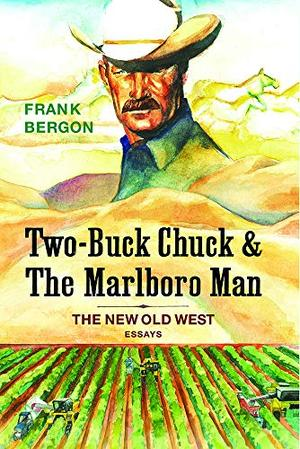 TWO-BUCK CHUCK AND THE MARLBORO MAN