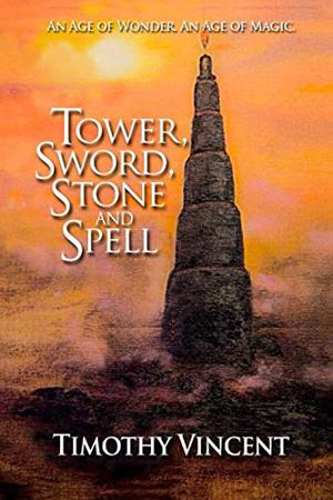 TOWER, SWORD, STONE AND SPELL
