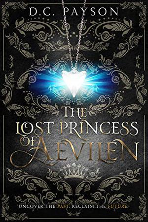 THE LOST PRINCESS OF AEVILEN