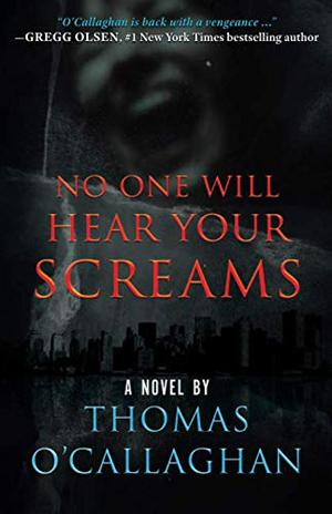 NO ONE WILL HEAR YOUR SCREAMS