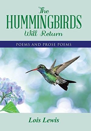 THE HUMMINGBIRDS WILL RETURN