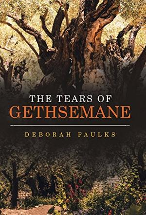 THE TEARS OF GETHSEMANE